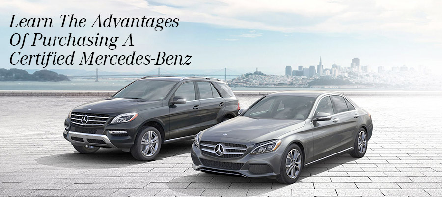 Learn The Advantages Of Purchasing A Certified Mercedes Benz